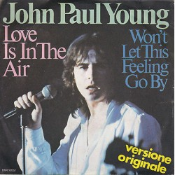 45 giri JOHN PAUL YOUNG - Love is the air / Won't let this feeling go by (1977)