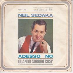 45 giri NEIL SEDAKA - Adesso no/Quando sorridi così (1963)