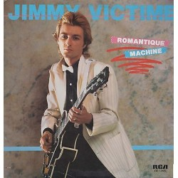 JIMMY VICTIME - ROMANTIQUE MACHINE (CAN 1984  RCA KKL1-0555)