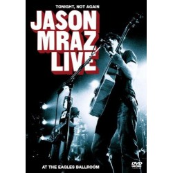 Jason Mraz - Tonight not again , Live At The Eagles Ballroom (2004) DVD