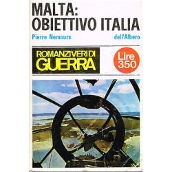 Romanzi veri di guerra -  Malta: Obiettivo Italia, Pierre Nemours - 1966