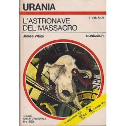 Urania nr. 518 - James White, L'astronave del massacro - Mondadori 1969