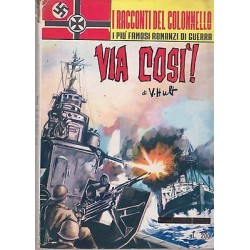 I racconti del colonnello Nr.47 - Via così!, V. Hult - 1964