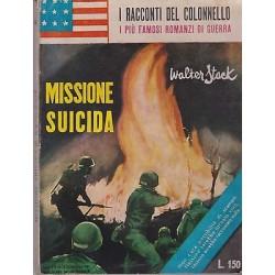 I racconti del colonnello NR. 4 - Missione suicida, Walter Stack - 1961