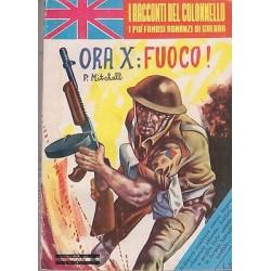 I racconti del colonnello NR.36 - Ora X: Fuoco!, P. Mitchell - 1963