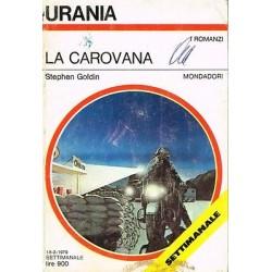Urania nr. 771 - Stephen Goldin, La carovana - Mondadori 1979