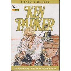 Ken Parker nr. 26/2005- Prossima fermata: Stockton, La collera di Naika (ottimo)
