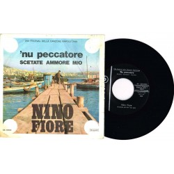 "NINO FIORE - 'nu peccatore / Scetate ammore mio (1969) 45 giri 7"""
