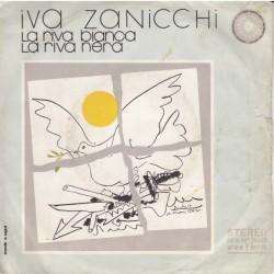 """IVA ZANICCHI - La riva bianca, la riva nera / Tu non sei più...(ITA 1971 RI-FI RFN NP 16445) 45 giri 7"""""""