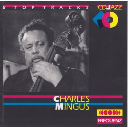 CD CHARLES MINGUS  (ITA 1989) CDJAZZ 8 TOP TRACKS