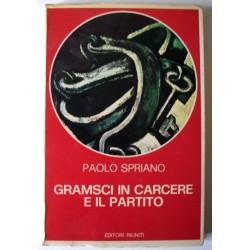 GRAMSCI IN CARCERE E IL PARTITO - PAOLO SPRIANO (1977)