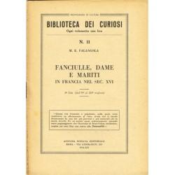 Biblioteca dei curiosi N.11 - M. E. Falangola - Fanciulle, dame e mariti in Francia sec.XVI (1934)