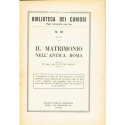 Biblioteca dei curiosi N.31 - Il matrimonio nell'antica Roma (1934)