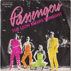 45 giri Passengers - The lion sleeps tonight / Don't have to tell (ITA 1980 Durium De.3144)