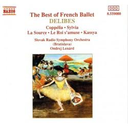 Delibes: Slovak Radio Symph. Orch., Ondrej Lenárd - The Best Of French Ballet/Coppélia/Sylvia/La Source/Le Roi s'amuse/Kassya