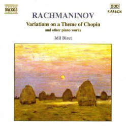 Rachmaninoff - Variations On A Theme Of Chopin And Other Piano Works: Idil Biret