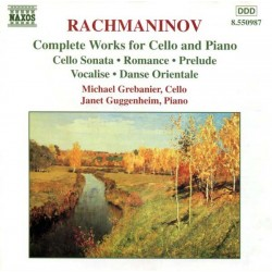 Rachmaninoff - Complete Works For Cello And Piano: Michael Grebanier, Janet Guggenheim