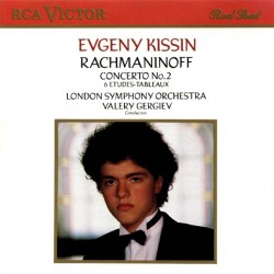Rachmaninoff  - Concerto No.2 - 6 Etudes-Tableaux: Yevgeny Kissin , The London Symphony Orchestra, Valery Gergiev