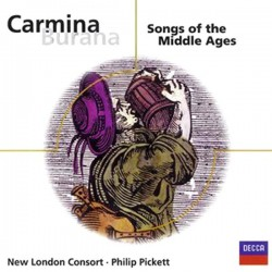 Carmina Burana / Songs Of The Middle Ages: Philip Pickett, New London Consort, Catherine Bott & Michael George