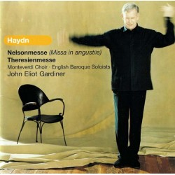 Haydn-Nelsonmesse (Missa In Angustiis)/Theresienmesse:Monteverdi Choir, English Baroque Soloists,J.E.Gardiner