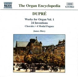 Dupré: James Biery - Works For Organ Vol. 1 (24 Inventions/Chorales/4 Modal Fugues)