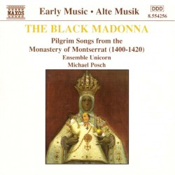 The Black Madonna (Pilgrim Songs From The Monastery Of Montserrat (1400-1420)): Ensemble Unicorn, Michael Posch