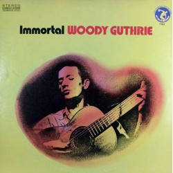 "Woody Guthrie - Immortal Woody Guthrie (USA 1973 Olympic Records OL-7101) LP 12""."
