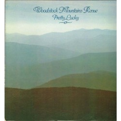 "Woodstock Mountains Revue - Pretty Lucky (USA 1978 Rounder Records 3025) LP 12""."