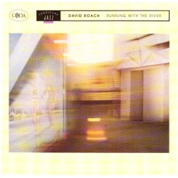 David Roach - Running With The River (GER 1987 Coda Records 834 164-2) CD