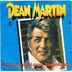 "Dean Martin: Everybody Loves Somebody / In the Chapel in the Moonlight (ITA 1981) 7"" 45 giri"