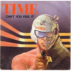 "Time: Can't You Feel It / Can't You Feel It (Instrumental Version) (ITA 1982) 7"" 45 giri"