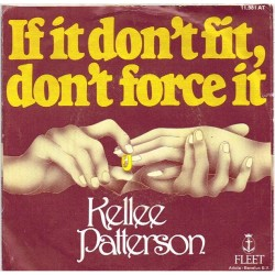 "Kellee Patterson: If It Don't Fit, Don't Force It / Be Happy (HOL 1978) 7"" 45 giri"