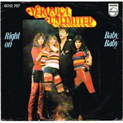 "Veronica Unlimited: Right-On / Baby Baby (HOL 1977) 7"" 45 giri"
