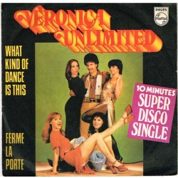 "Veronica Unlimited: What Kind Of Dance Is This / Ferme La Porte (ITA 1977) 7"" 45 giri"
