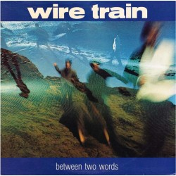 "Wire Train - Between Two Words (US 1985 Columbia, 415 Records BFC 40129) LP 12"" / NM"