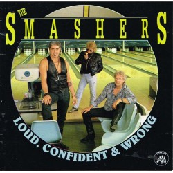 The Smashers - Loud, Confident & Wrong (ITA 1992 Appaloosa AP 076-2) CD