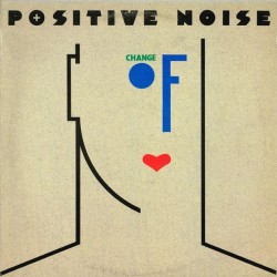 Positive Noise - Change Of Heart (ITA 1982 Statik Records STAT LP 8) LP