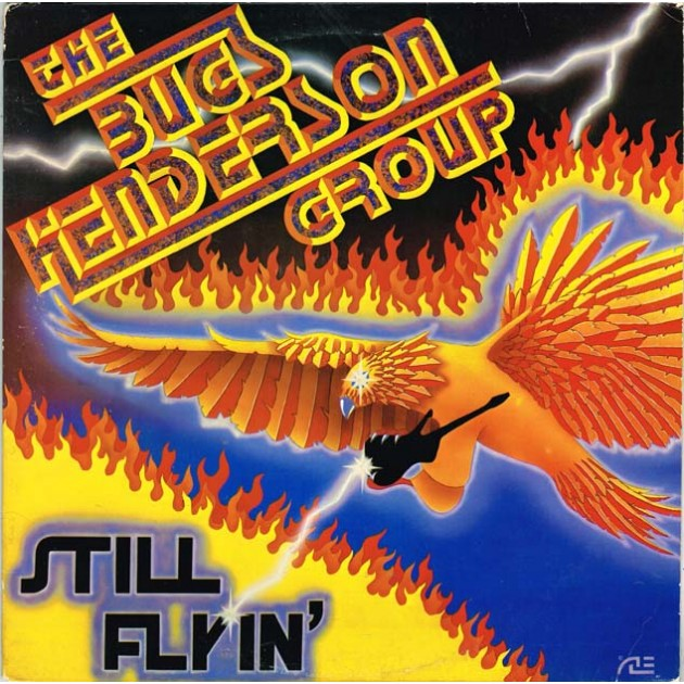 The Bugs Henderson Group - Still Flyin' (US 1981 Flying High Records FH 6505) LP EX+