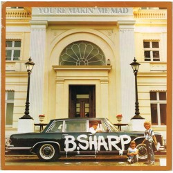 B.Sharp - You're Making Me Mad (GER 1983 Line Records 6.25658) LP EX+