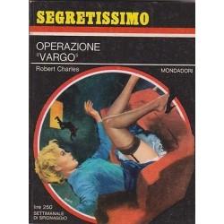 Collana Segretissimo Mondadori, nr.202 - Operazione Vargo - 1967