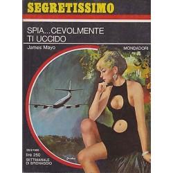 Collana Segretissimo Mondadori, nr.226 - Spia...cevolmente ti uccido - 1968