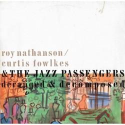 Roy Nathanson, Curtis Fowlkes & The Jazz Passengers - Deranged & Decomposed (BEL 1988 Les Disques Du Crépuscule TWI 846) LP
