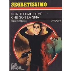 Collana Segretissimo Mondadori, nr.430 -Non ti fidar di me che son la spia- 1972