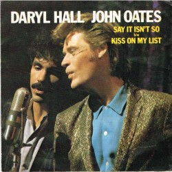 "Daryl Hall - John Oates: Say It Isn't So / Kiss On My List (ITA 1983) 7"" 45 giri"