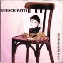 """Guesch Patti: Let Be Must The Queen  / Tout Seul.... (ITA 1988) 7"""" 45 giri"""