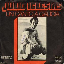 "Julio Iglesias: Un Canto A Galicia / Como El Almo Al Camino (GER 1972) 7"" 45 giri"