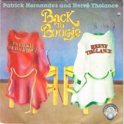 "Patrick Hernandez And Hervé Tholance: Back To Boogie  / You Turn Me On (FRA 1979) 7"" 45 giri"