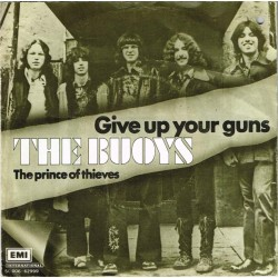 """The Buoys: Give Up Your Guns  / The Prince Of Thieves (HOL 1979) 7"""" 45 giri"""
