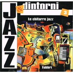 Jazz & Dintorni (New York) - Le Chitarre Jazz (ITA 1997 Fabbri Editori 553 316-2) CD