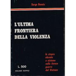 Sterminateli senza pietà, Serge Benois - 1972(L'ultima frontiera della violenza)